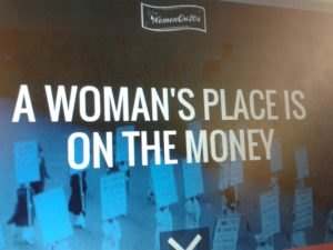 "The website of the Women on 20s campaign asserts that ""a woman's place is on the money."""
